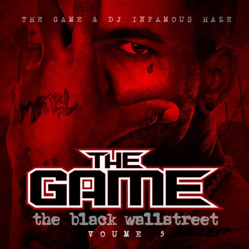 Black Wall Street The Game the black wallstreet, vol. 5 - dj infamous haze, the game   songs