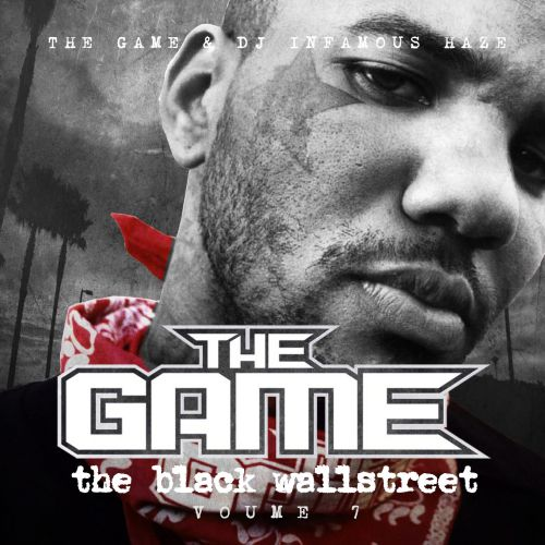 Black Wall Street Movie the black wallstreet, vol. 7 - dj infamous haze, the game | songs