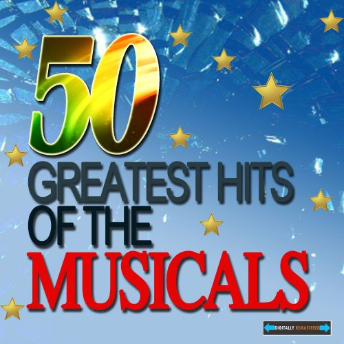50 Greatest Hits of the Musicals