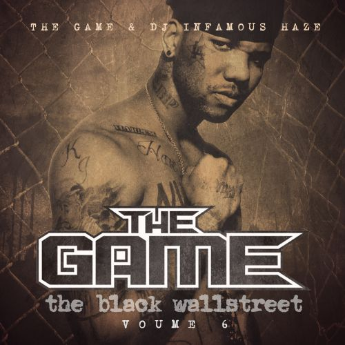 Black Wall Street The Game the black wallstreet, vol. 6 - dj infamous haze, the game   songs