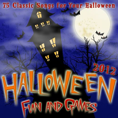 Halloween Fun and Games 2012: 75 Classic Songs for Your Halloween Party
