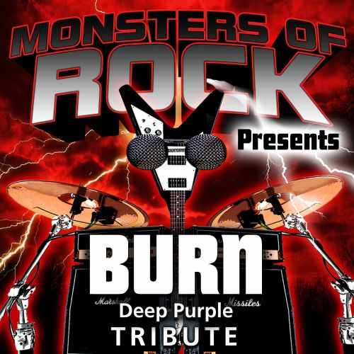 Monsters of Rock Presents: Burn [Musical Tribute to Deep Purple]