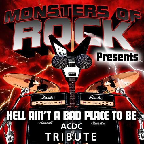 Monsters of Rock Presents: Hell Ain't a Bad Place to Be [Musical Tribute to AC/DC]