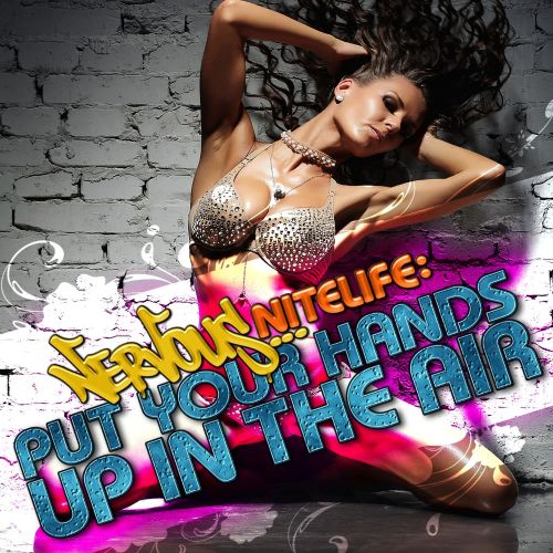 Nervous Nitelife: Hands Up In the Air
