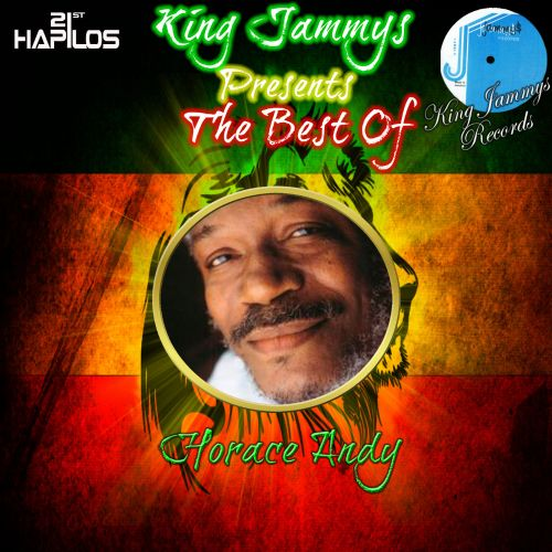 King Jammys Presents the Best of Horace Andy