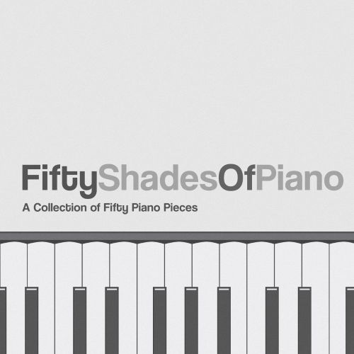Fifty Shades of Piano: A Collection of Fifty Piano Pieces