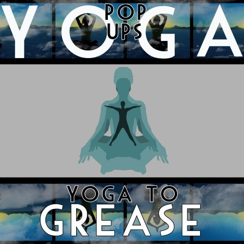 Yoga to Grease