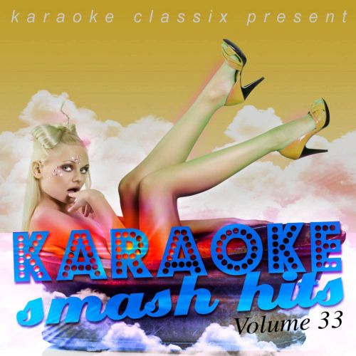 Karaoke Smash Hits, Vol. 33