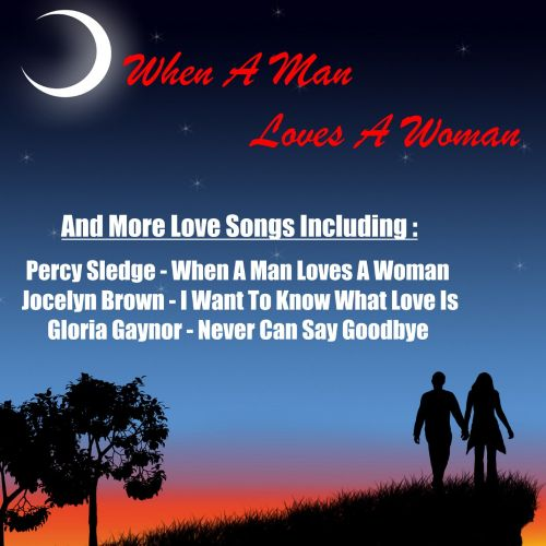 When a Man Loves a Woman and More Love Songs
