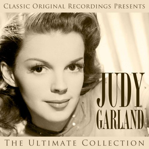 Classic Original Recordings Presents: Judy Garland - The Ultimate Collection