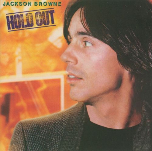 Hold Out - Jackson Browne | Songs, Reviews, Credits | AllMusic