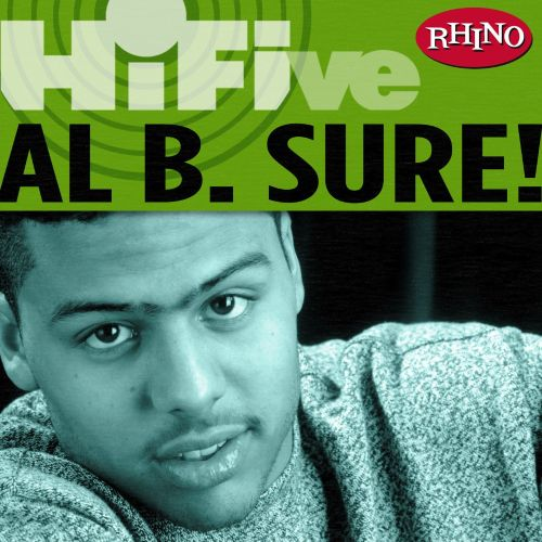 Rhino Hi-Five: Al B. Sure!