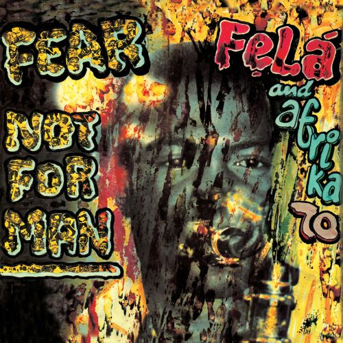 Fear Not for Man