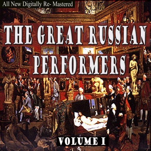 The Great Russian Performers, Vol. 1