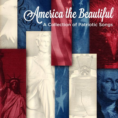 America the Beautiful: A Collection of Patriotic Songs