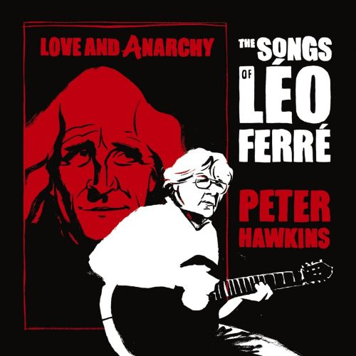 Love and Anarchy: The Songs of Leo Ferre