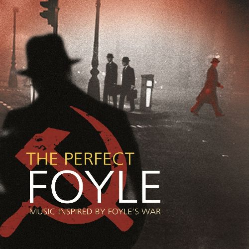 The Perfect Foyle: Music Inspired by Foyle's War