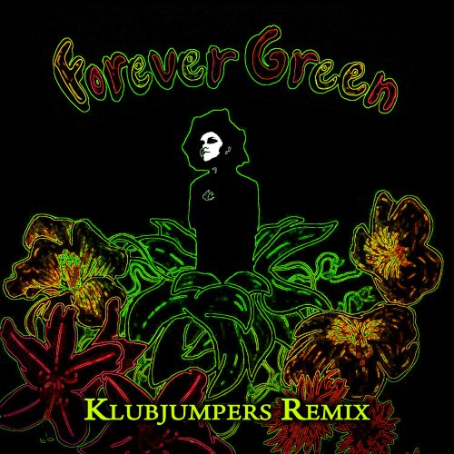 Forever Green - Klubjumpers Remix