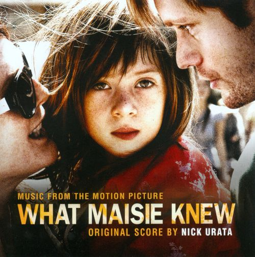 What Maisie Knew [Original Motion Picture Soundtrack]