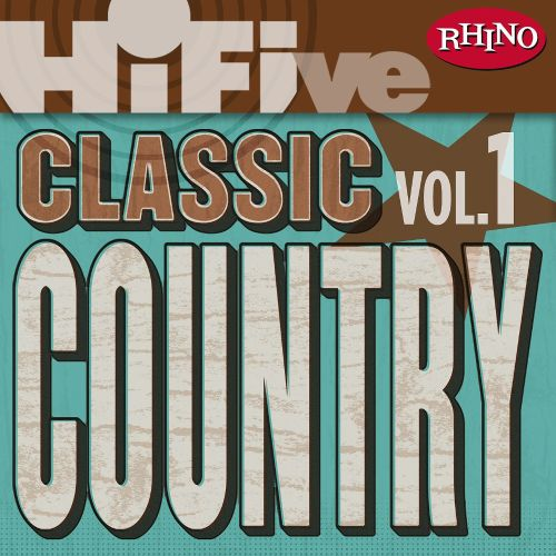 Rhino Hi-Five: Classic Country Hits, Vol. 1