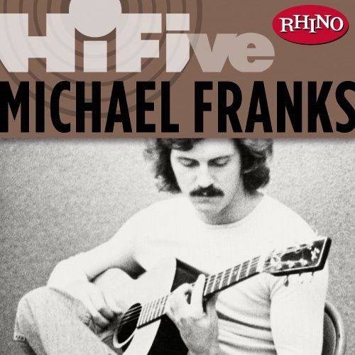 Rhino Hi-Five: Michael Franks
