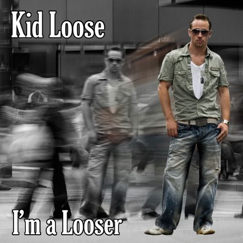 I'm a Looser (Mixed by Kid Loose)