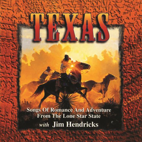 Texas: Songs of Romance and Adventure from the Lone Star State