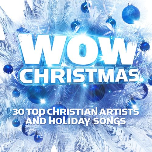 Wow Christmas: 30 Top Christian Artists and Holiday Songs - Various Artists   Songs, Reviews ...