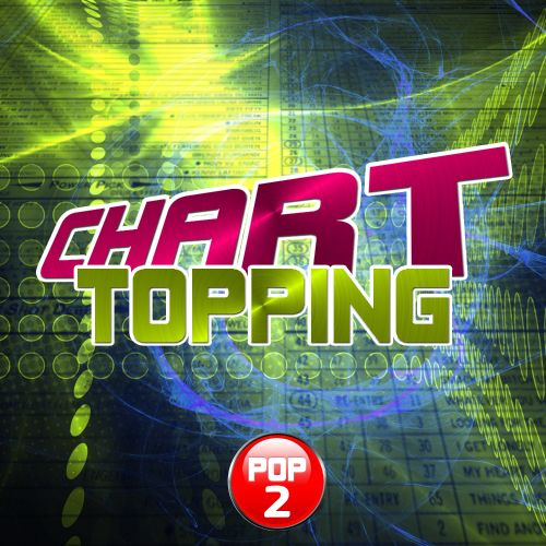 Chart Topping Pop 2