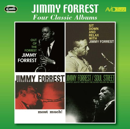 Four Classic Albums (Out of the Forrest/Sit Down and Relax With Jimmy Forrest/Most Much/Soul Street)