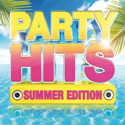 Party Hits: Summer Edition