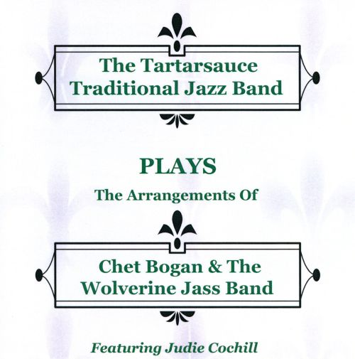 Plays the Arrangements of Chet Bogan & the Wolverine Jass Band