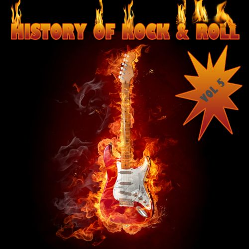 The History of Rock 'n' Roll, Vol. 5 [Excalibur]