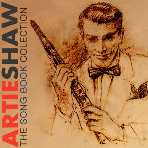 The  Artie Shaw Song Book Collection