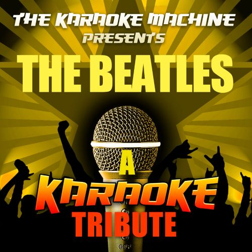 The Karaoke Machine Presents: the Beatles