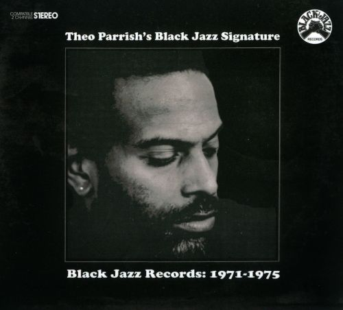 Theo Parrish's Black Jazz Signature