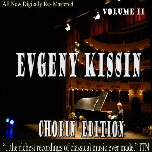 Evgeny Kissin: Chopin Edition, Vol. 2