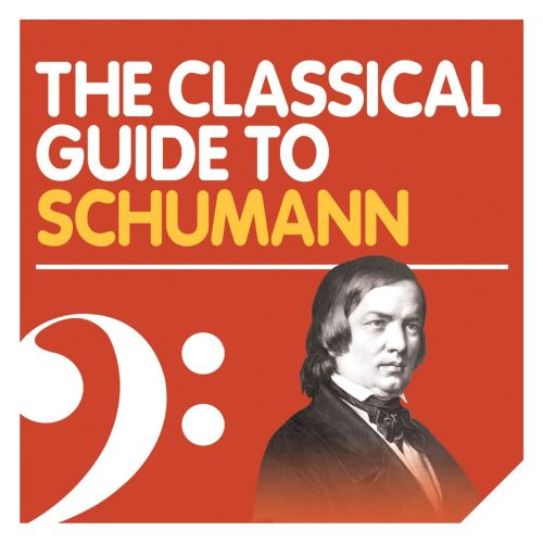 The Classical Guide to Schumann