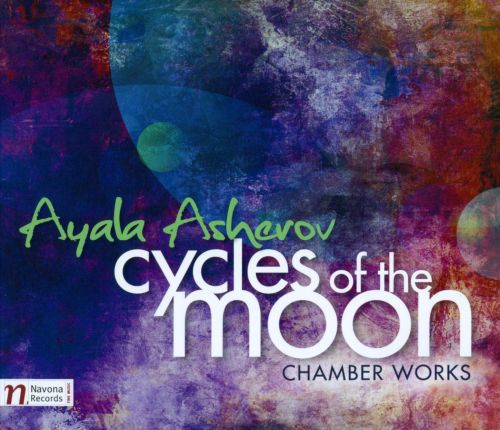 Cycles of the Moon: Chamber Works by Ayala Asherov