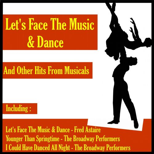 Let's Face the Music & Dance + Other Hits from Musicals