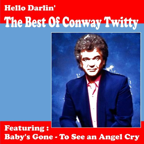 Hello Darlin': The Best of Conway Twitty