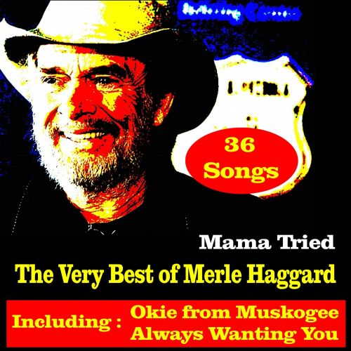 Mama Tried: The Very Best of Merle Haggard