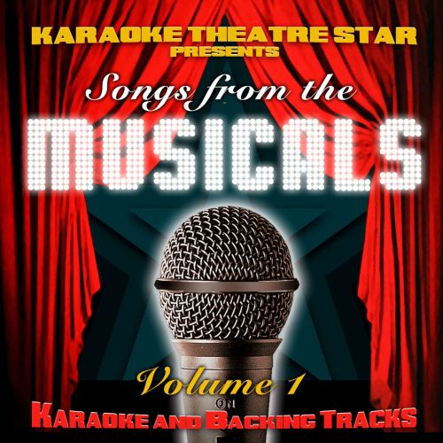 Karaoke Theatre Star Presents Songs From the Musicals, Vol. 1