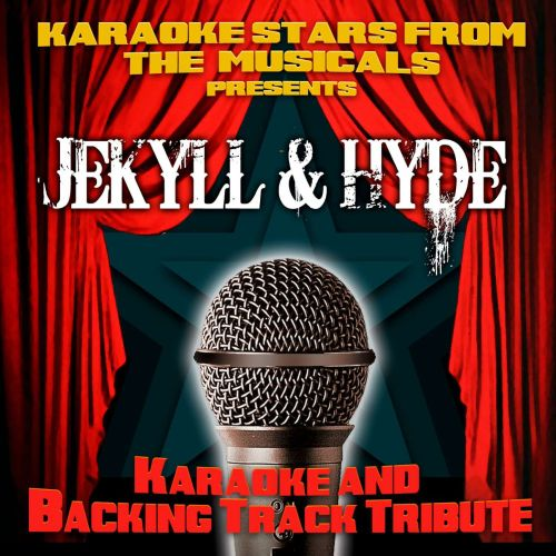 Karaoke Stars From the Musicals Presents Jekyll & Hyde