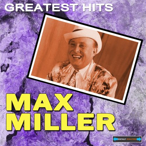 Max Miller's Greatest Hits