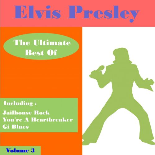 Elvis Presley the Ultimate Best of , Vol. 3
