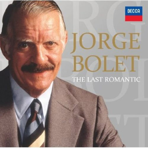 Jorge Bolet: The Last Romantic
