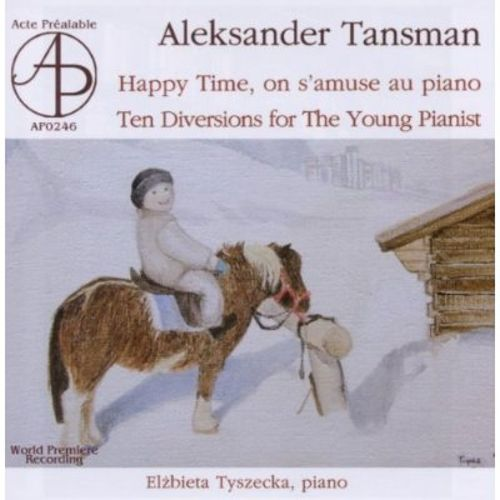 Aleksander Tansman: Happy Time, on s'amuse au piano; Teno Diversions for the Young Pianists
