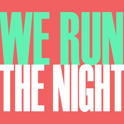 We Run The Night