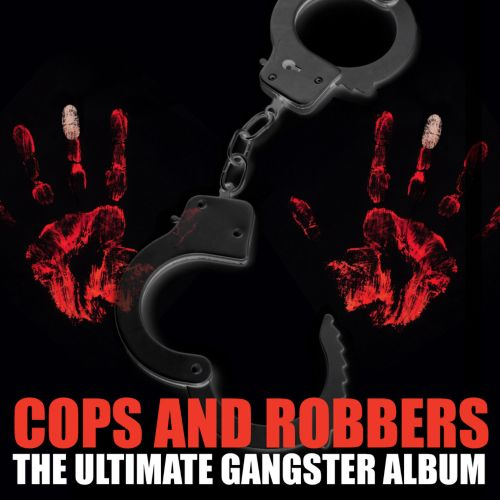 Cops and Robbers: The Ultimate Gangster Album